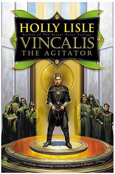 Vincalis the Agitator [BOOK 4], by Holly Lisle