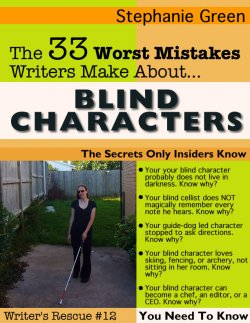 33 Worst Mistakes Writers Make About Blind Characters