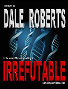 IRREFUTABLE, by Dale Roberts