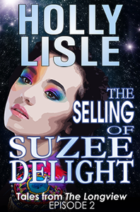 The Selling of Suzee Delight: Tales from the Longview Episode 2