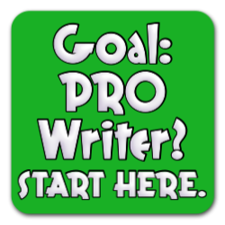Goal: PRO Writer? Start here.