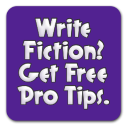 Write Fiction? Get Free Pro Tips.