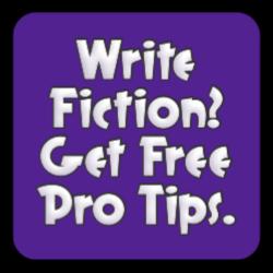 Write Fiction? Get Free Pro Tips.