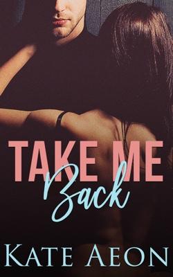 Take Me Back, by Kate Aeon