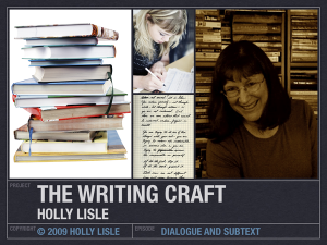 Holly Lisle's THE WRITING CRAFT: Dialogue -- Episode 1: Dialogue and Subtext